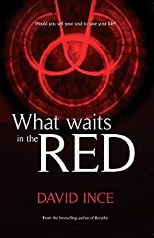 What Waits In The Red by [Ince, David]