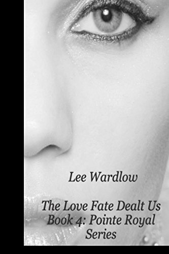 The Love Fate Dealt Us: Book 4:  Pointe Royal Series