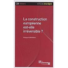 La construction européenne est-elle irréversible ?