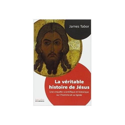 La Véritable Histoire de Jésus de James TABOR ,Bernard COHEN (Traduction) ( 13 novembre 2014 )