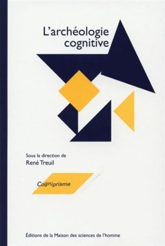 Archéologie cognitive : Techniques, modes de communication, mentalités
