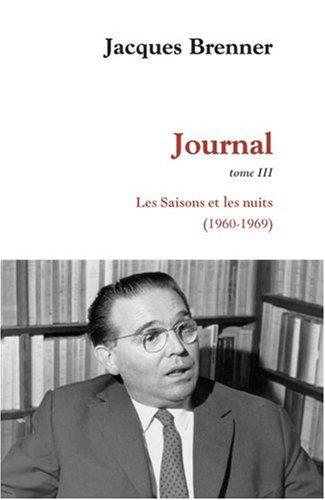 Journal, Tome 3 : Les Saisons et les nuits (1960-1969) Pdf - ePub - Audiolivre Telecharger