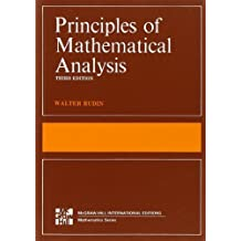 Principles of Mathematical Analysis (Int'l Ed) (International Series in Pure & Applied Mathematics) by Walter Rudin (1976-09-01)