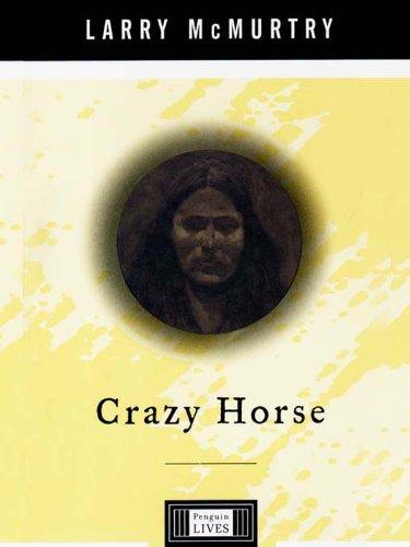 Crazy Horse: A Life (Penguin Lives) (English Edition)