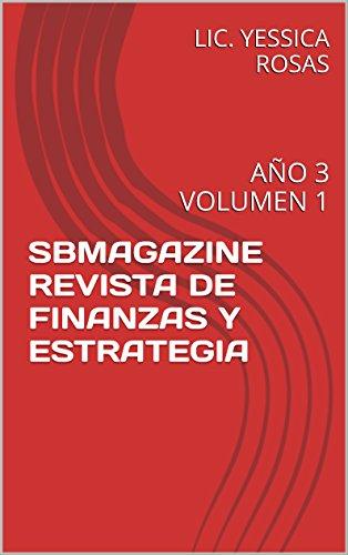 SBMAGAZINE REVISTA DE FINANZAS Y ESTRATEGIA: AÑO 3 VOLUMEN 1