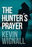 The Hunter's Prayer by Kevin Wignall