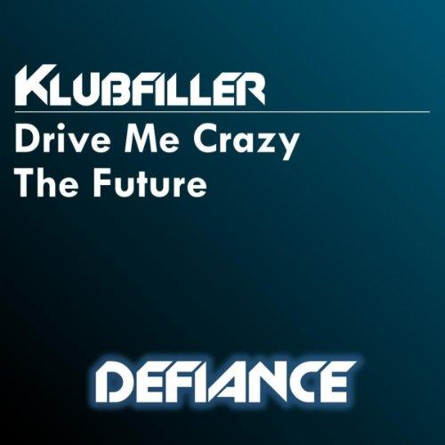 Drive Me Crazy / The Future