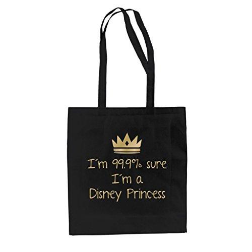 Baumwolltasche Jutebeutel -- I'm 99,9% sure I'm a Disney Princess, (Und Prinzessin Crown Rot Gold)