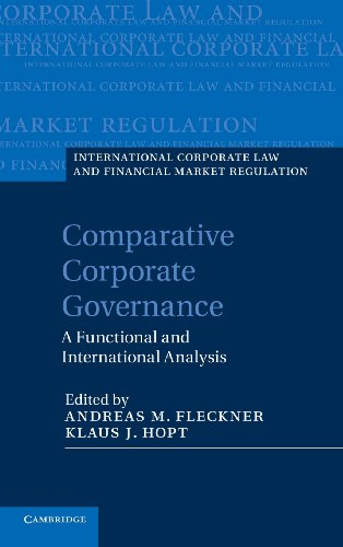 Comparative Corporate Governance: A Functional and International Analysis (International Corporate Law and Financial Market Regulation)