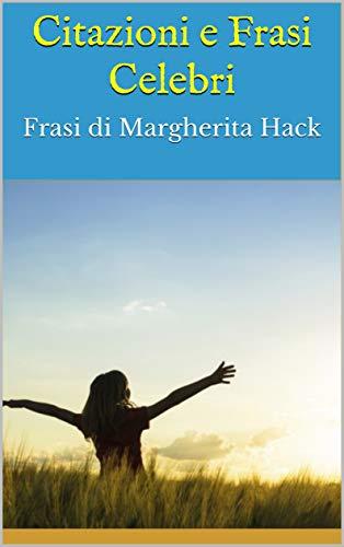 Citazioni E Frasi Celebri Frasi Di Margherita Hack Italian