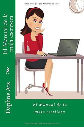 El Manual de la mala escritora por Daphne Ars