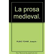 La prosa medieval. [Tapa blanda] by RUBIO TOVAR, Joaquín.-