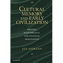 Cultural Memory and Early Civilization by Jan Assmann (2012-02-09)