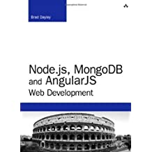 Node.js, MongoDB, and AngularJS Web Development (Developer's Library) by Brad Dayley (2014-06-28)