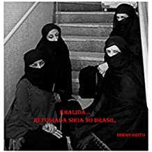 Khalida refugiada síria no Brasil: Khalida refugiada síria no Brasil (Portuguese Edition)