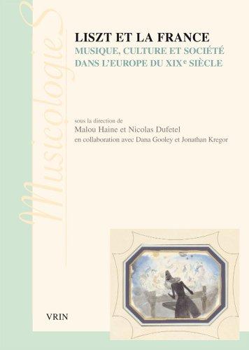 Liszt et la France. Musique, culture et société dans l'Europe du XIXe siècle