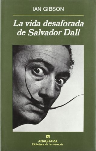 La Vida Desaforada De Salvador Dalí (Biblioteca de la memória) por Ian Gibson