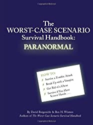 The Worst-Case Scenario Survival Handbook: Paranormal (Worst-Case Scenario Survival Handbooks) by David Borgenicht (2011-05-11)