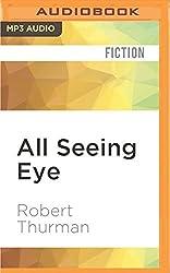 All Seeing Eye by Robert Thurman (2016-05-17)