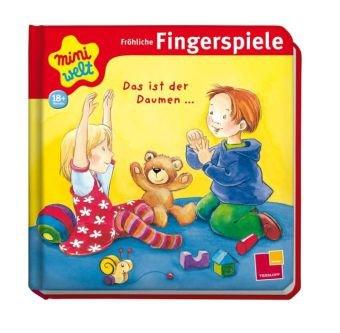 Preisvergleich Produktbild Miniwelt: Fröhliche Fingerspiele. Das ist der Daumen