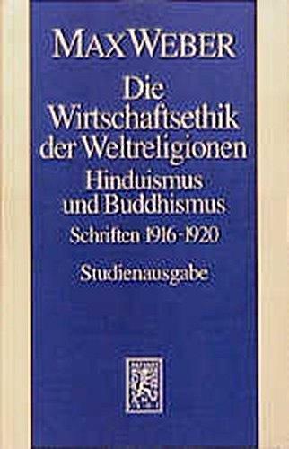 Max Weber Gesamtausgabe. Studienausgabe / Schriften und Reden / Die Wirtschaftsethik der Weltreligionen. Hinduismus und Buddhismus: 1916-1920: Gemeinschaften (Max Weber-studienausgabe, Band 1)