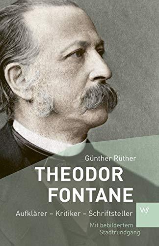 Theodor Fontane: Aufklärer – Kritiker – Schriftsteller (KPR Klassik)