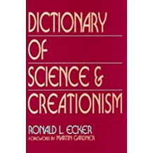 Dictionary of Science and Creationism by Ronald L. Ecker (1990-02-01)