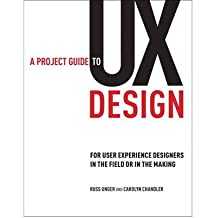 [( A Project Guide to UX Design: For User Experience Designers in the Field or in the Making (Voices That Matter) - By Unger, Russ ( Author ) Paperback Mar - 2009)] Paperback