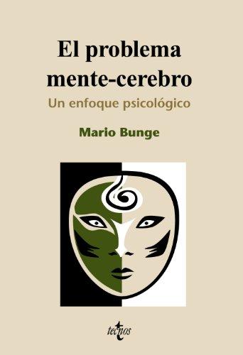 El problema mente-cerebro: Un enfoque psicobiológico (Filosofía - Filosofía Y Ensayo)
