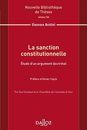 La sanction constitutionnelle. Étude d'un argument doctrinal. Volume 152