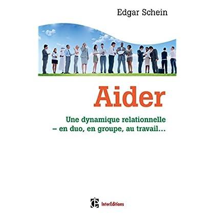 Aider - Une dynamique relationnelle, en duo, en groupe, au travail