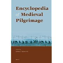 Encyclopedia of Medieval Pilgrimage