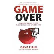 Game Over: How Politics Has Turned the Sports World Upside Down by Zirin, Dave (1/29/2013)