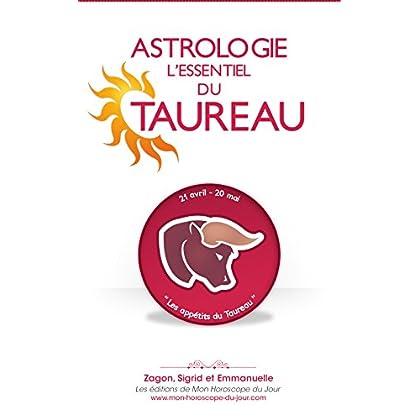Astrologie : l'Essentiel du Taureau (Edition 2015) (L'Essentiel des signes en Astrologie t. 2)