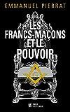 Les Francs-maçons et le pouvoir