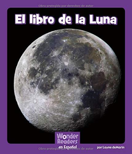 El Libro de la Luna (Wonder Readers Spanish Fluent) por Layne Demarin
