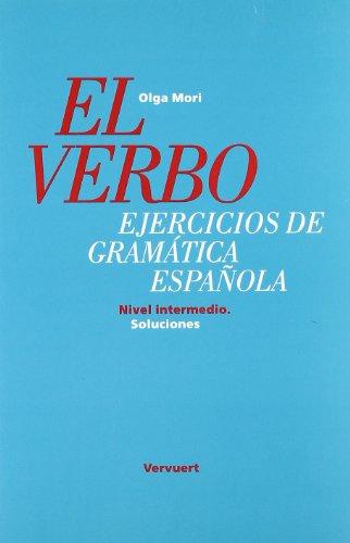 El verbo ejercicios de gramatica española:nivel intermedio, soluciones por Olga Mori