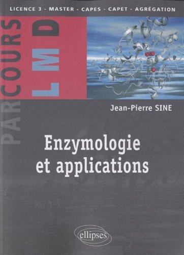 Enzymologie et applications par Jean-Pierre Sine