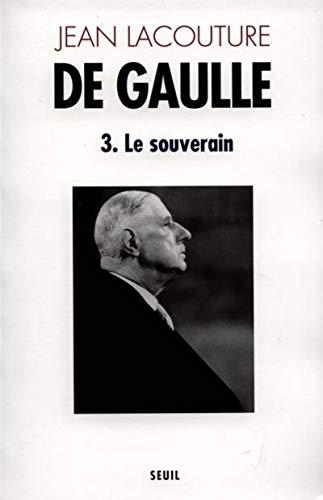 De Gaulle, tome 3 : Le Souverain par Jean Lacouture