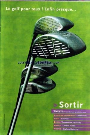 TELERAMA SORTIR [No 20] du 13/09/2000 - LE GOLF POUR TOUS - LE 20EME SIECLE - ROCK - RADIOHEAD - EXPO - THESSALONIQUE - 1931 - 18 - LA TECHNO PARADE - RESTOS - STEPHANE MARTIN - CALEXICO - GWYN ASHTON - RITCHIE HAWTIN - JEFF MILLS - LAURENT GARNIER - MARCO ORLANDO VALLE - TAO RAVARO ET VINCENT BLUCHTER - FESTIVAL AUSTRALIEN WAVE - KOCANO ORKESTAR