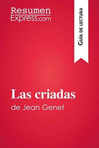 Las criadas de Jean Genet (Guía de lectura): Resumen y análisis completo eBook: ResumenExpress.com: Amazon.es: Tienda Kindle