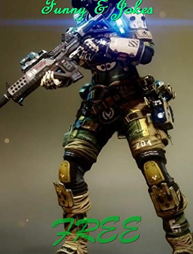 Memes Full: Titanfall funny of Collection which you will love(memes clean ) (English Edition)