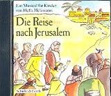 Die Reise nach Jerusalem: CD Ein Musical für Kinder -