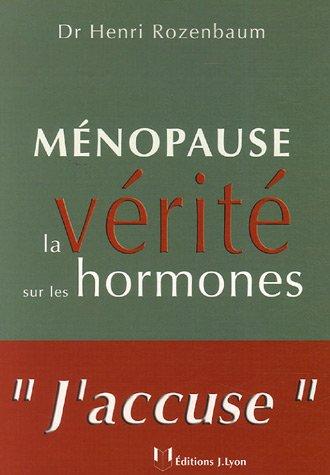 Ménopause : La vérité sur les hormones par Henri Rozenbaum
