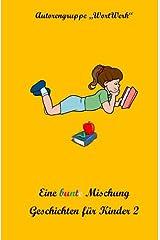 Eine bunte Mischung Geschichten fuer Kinder 2 Taschenbuch