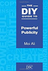 The DIY Guide to Powerful Publicity