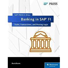 Banking in SAP FI: Tasks, Transactions, and Posting Logic (SAP PRESS E-Bites Book 42) (English Edition)