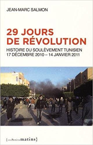 29 jours de révolution - Histoire du soulèvement tunisien, 17 septembre 2010 - 14 janvier 2011 par Jean-marc Salmon