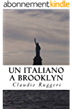 Un Italiano a Brooklyn (Italian Edition)