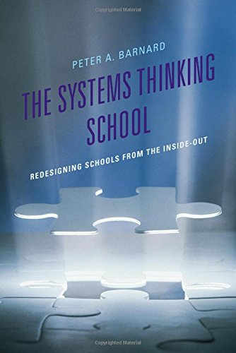 The Systems Thinking School: Redesigning Schools from the Inside-Out (Leading Systemic School Improvement)